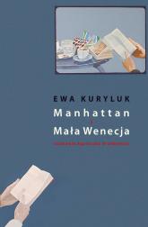 Manhattan i Mała Wenecja - Kuryluk Ewa, Drotkiewicz Agnieszka | mała okładka