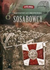 Sosabowcy Z dziejów 1 Samodzielnej Brygady Spadochronowej - Drozdowski Krzysztof Jan | mała okładka