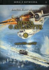 Bitwa o Atlantyk wrzesień 1939 - maj 1943 - Morison Samuel Eliot | mała okładka