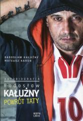 Powrót taty Autobiografia - Radosław Kałużny | mała okładka