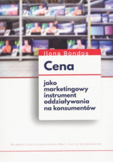 Cena jako marketingowy instrument oddziaływania na konsumentów - Ilona Bondos   mała okładka