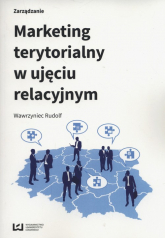 Marketing terytorialny w ujeciu relacyjnym - Wawrzyniec Rudolf | mała okładka