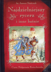 Najdzielniejszy rycerz i inne baśnie - Janusz Stańczuk | mała okładka