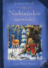Niebiańskie opowieści - Janusz Stańczuk | mała okładka