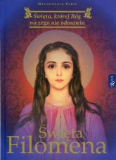 Święta Filomena Święta, której Bóg niczego nie odmawia - Małgorzata Pabis | mała okładka