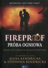 Fireproof Próba ogniowa Nigdy nie porzucaj swojego partnera w oparciu o film Alexa Kendricka & Stephena Kendricka - Eric Wilson | mała okładka