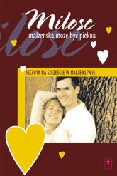 Miłość małżeńska może być piękna Recepta na szczęście w małżeństwie - Mieczysław Guzewicz | mała okładka