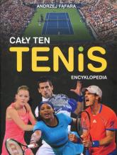 Encyklopedia Cały ten tenis - Andrzej Fąfara | mała okładka