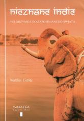 Nieznane Indie Pielgrzymka do zapomnianego świata - Walther Eidlitz | mała okładka