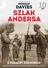 Szlak Andersa 10. Z tułaczy żołnierze. - zbiorowe opracowanie | mała okładka