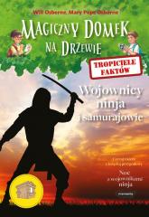 Magiczny domek na drzewie Tropiciele faktów Wojownicy ninja i samurajowie - Osborne Will, Osborne Mary Pope | mała okładka
