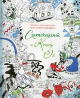 Czarnoksiężnik z Krainy Oz Niezwykłe kolorowanki z plakatem do ozdobienia Na podstawie książki L. Franka Bauma -  | mała okładka