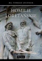 Homilie Loretańskie (6) - Tomasz Jelonek | mała okładka