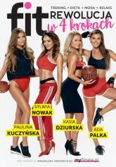 fitRewolucja w 4 krokach Trening, dieta, moda, relaks - Derewecka Magdalena, Dziurska Kasia, Kuczyńsk | mała okładka