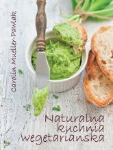 Naturalna kuchnia wegetariańska - Mueller-Pawlak Carolin | mała okładka