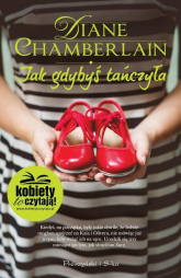 Jak gdybyś tańczyła - Diane Chamberlain | mała okładka