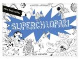 Superchłopaki Rysuj, zgaduj, koloruj - Agnieszka Antoniewicz | mała okładka