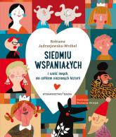 Siedmiu wspaniałych i sześć innych, nie całkiem nieznanych historii - Roksana Jędrzejewska-Wróbel | mała okładka