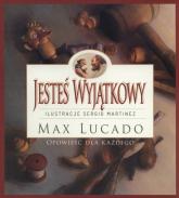 Jesteś Wyjątkowy opowieść dla każdego - Max Lucado   mała okładka