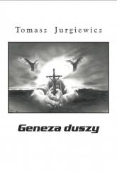 Geneza duszy - Tomasz Jurgiewicz | mała okładka