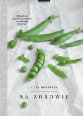 Na zdrowie - Eliza Mórawska | mała okładka