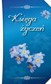 Księga życzeń - Sądowska Dorota, Sądowska Sylwia | mała okładka