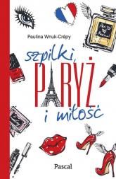 Szpilki, Paryż i miłość - Paulina Wnuk-Crépy | mała okładka