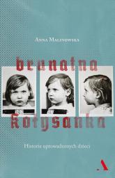 Brunatna kołysanka Historie uprowadzonych dzieci - Anna Malinowska | mała okładka