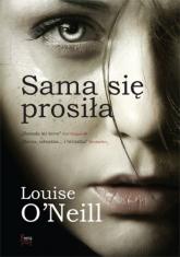 Sama się prosiła - Louise ONeill   mała okładka
