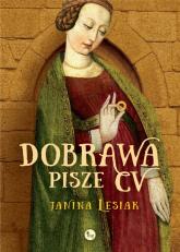 Dobrawa pisze CV - Janina Lesiak | mała okładka