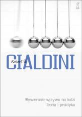 Wywieranie wpływu na ludzi Teoria i praktyka - Robert Cialdini | mała okładka