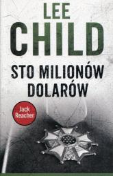 Sto milionów dolarów - Lee Child | mała okładka