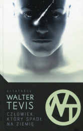 Człowiek który spadł na ziemię - Walter Tevis   mała okładka