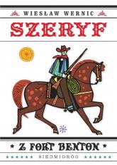 Szeryf z Fort Benton - Wiesław Wernic | mała okładka