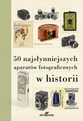50 najsłynniejszych aparatów fotograficznych w historii - Michael Pritchard | mała okładka