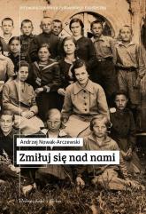 Zmiłuj się nad nami - Andrzej Nowak-Arczewski | mała okładka
