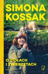 O ziołach i zwierzętach - Simona Kossak | mała okładka