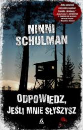 Odpowiedz jeśli mnie słyszysz - Ninni Schulman | mała okładka