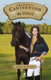 Akademia Canterwood 13 Na starcie - Jessica Burkhart | mała okładka