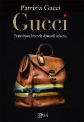 Gucci. Prawdziwa historia dynastii sukcesu - Patrizia Gucci | mała okładka