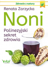 Noni Polinezyjski sekret zdrowia - Renata Zarzycka | mała okładka