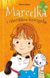 Marcelka i czterolistna koniczynka - Marcin Pałasz | mała okładka