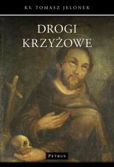 Drogi krzyżowe - Tomasz Jelonek | mała okładka