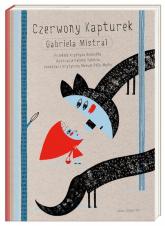 Czerwony Kapturek - Gabriela Mistral | mała okładka