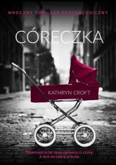 Córeczka - Kathryn Croft | mała okładka
