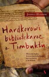 Hardcorowi bibliotekarze z Timbuktu - Joshua Hammer   mała okładka
