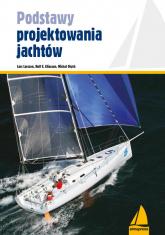 Podstawy projektowania jachtów - Larsson Lars, Eliasson Rolf E., Orych Michał | mała okładka