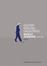 Dzieła zebrane Tom 10 Eseje - Gustaw Herling-Grudziński   mała okładka