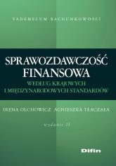 Sprawozdawczość finansowa według standardów krajowych i międzynarodowych Wydanie 2 - Olchowicz Irena, Tłaczała Agnieszka   mała okładka