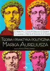 Teoria i praktyka polityczna Marka Aureliusza - zbiorowa Praca | mała okładka